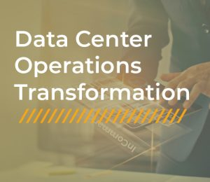 Data Center Operations Transformation with InCommand