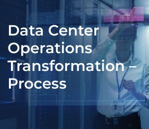Data-Center-Operations-Transformation – Process