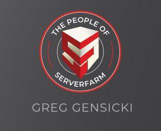 People of Serverfarm – Greg Gensicki